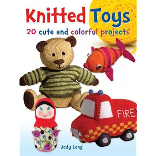 Knitted Toys 20 Cute and Colorful Projects by Jody Long